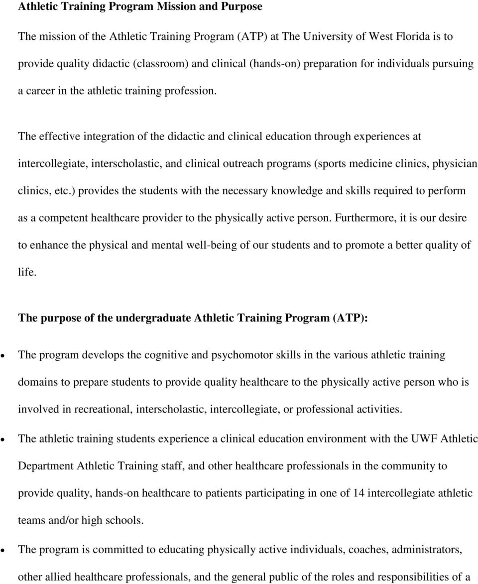 The effective integration of the didactic and clinical education through experiences at intercollegiate, interscholastic, and clinical outreach programs (sports medicine clinics, physician clinics,