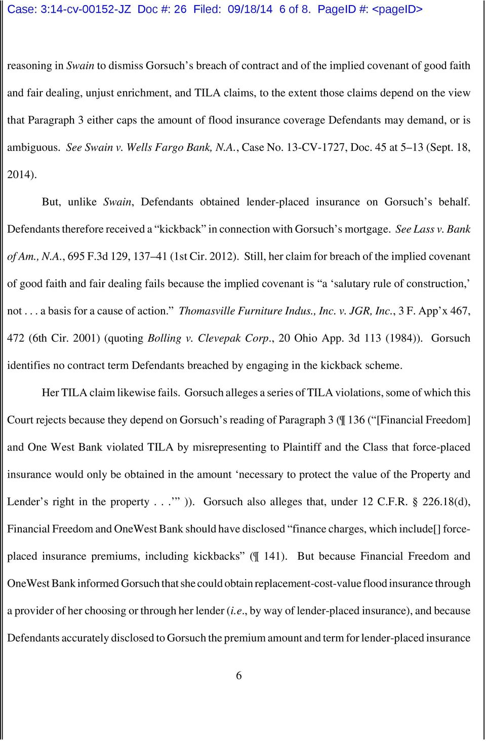 claims depend on the view that Paragraph 3 either caps the amount of flood insurance coverage Defendants may demand, or is ambiguous. See Swain v. Wells Fargo Bank, N.A., Case No. 13-CV-1727, Doc.