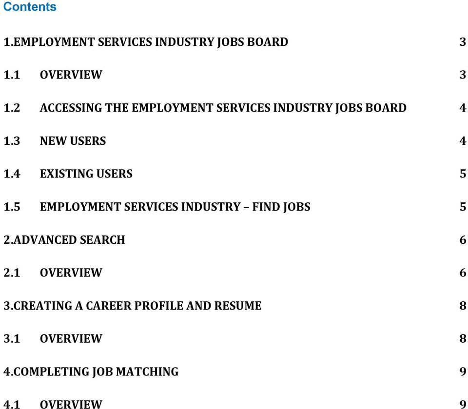 4 EXISTING USERS 5 1.5 EMPLOYMENT SERVICES INDUSTRY FIND JOBS 5 2.ADVANCED SEARCH 6 2.