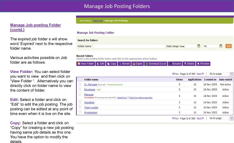 Alternatively you can directly click on folder name to view the content of folder. Edit: Select a folder and click on Edit to edit the job posting.