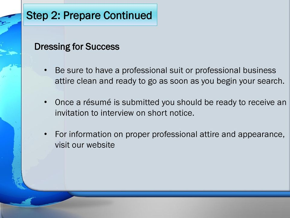 Once a résumé is submitted you should be ready to receive an invitation to interview on