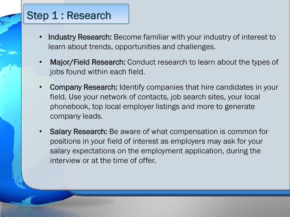 Company Research: Identify companies that hire candidates in your field.
