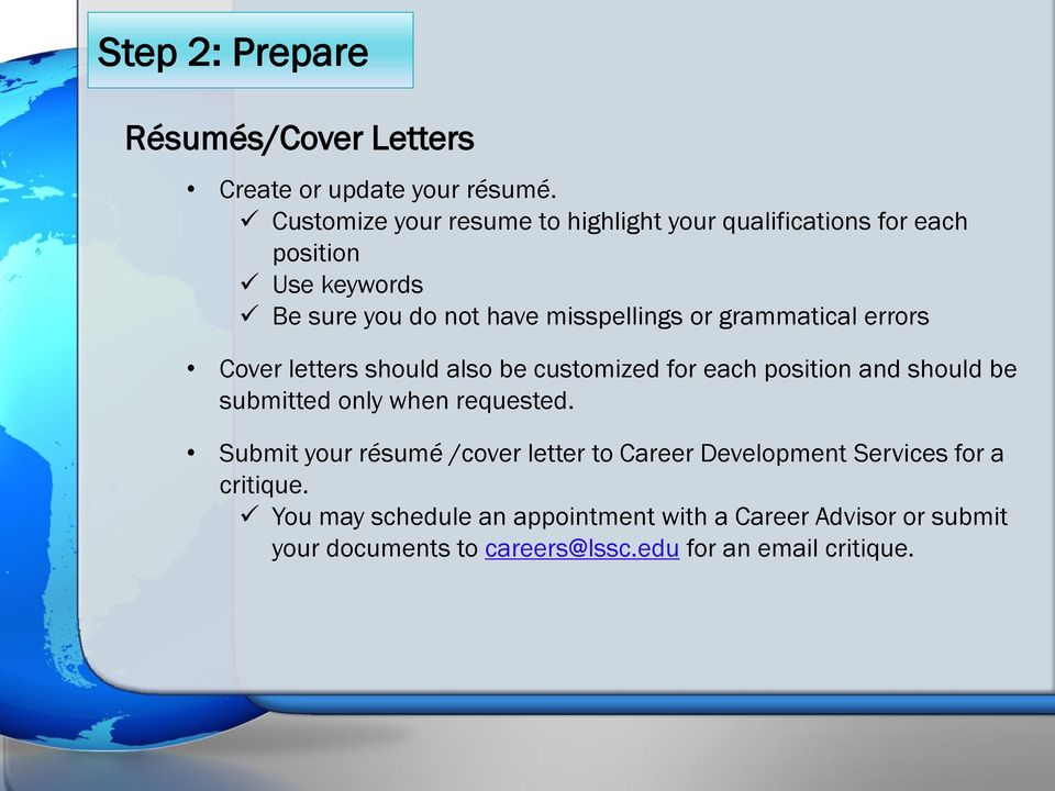 grammatical errors Cover letters should also be customized for each position and should be submitted only when requested.