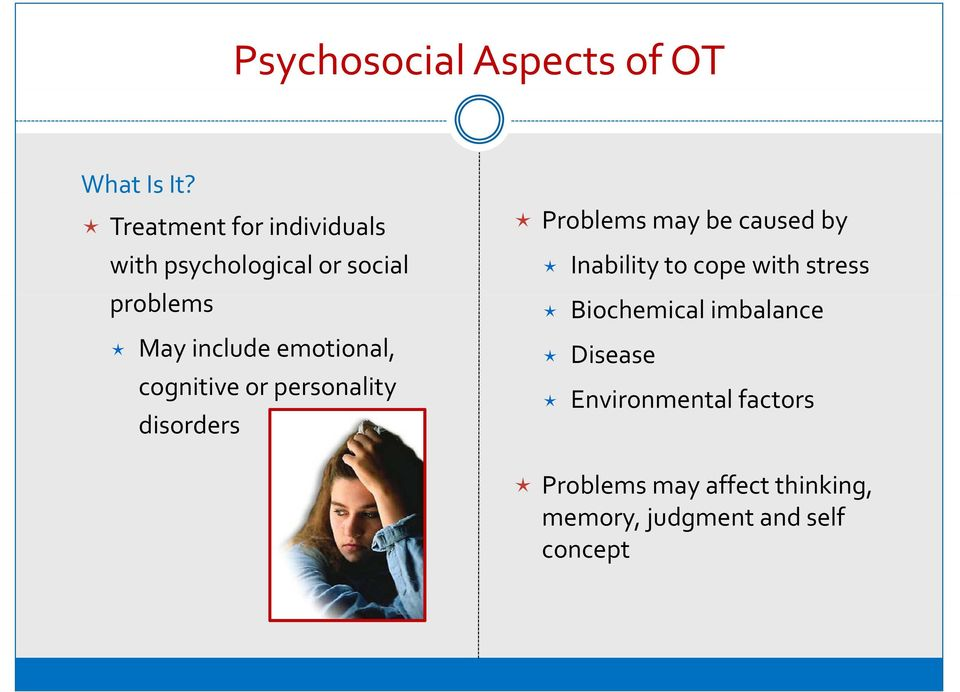 emotional, cognitive or personality disorders Problems may be caused by Inability