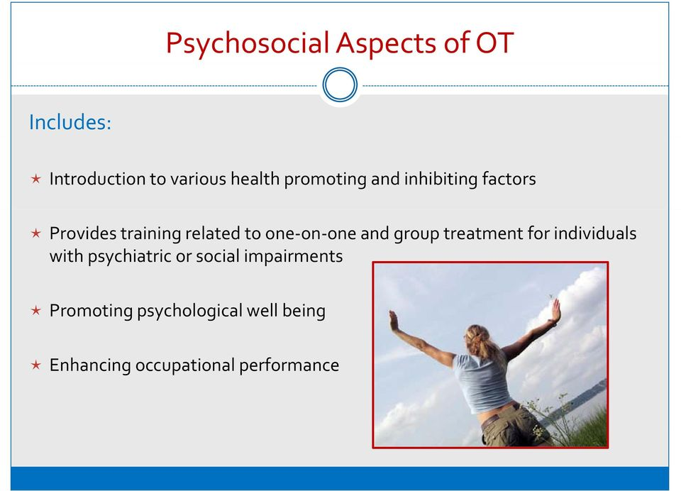 one and group treatment for individuals with psychiatric or social