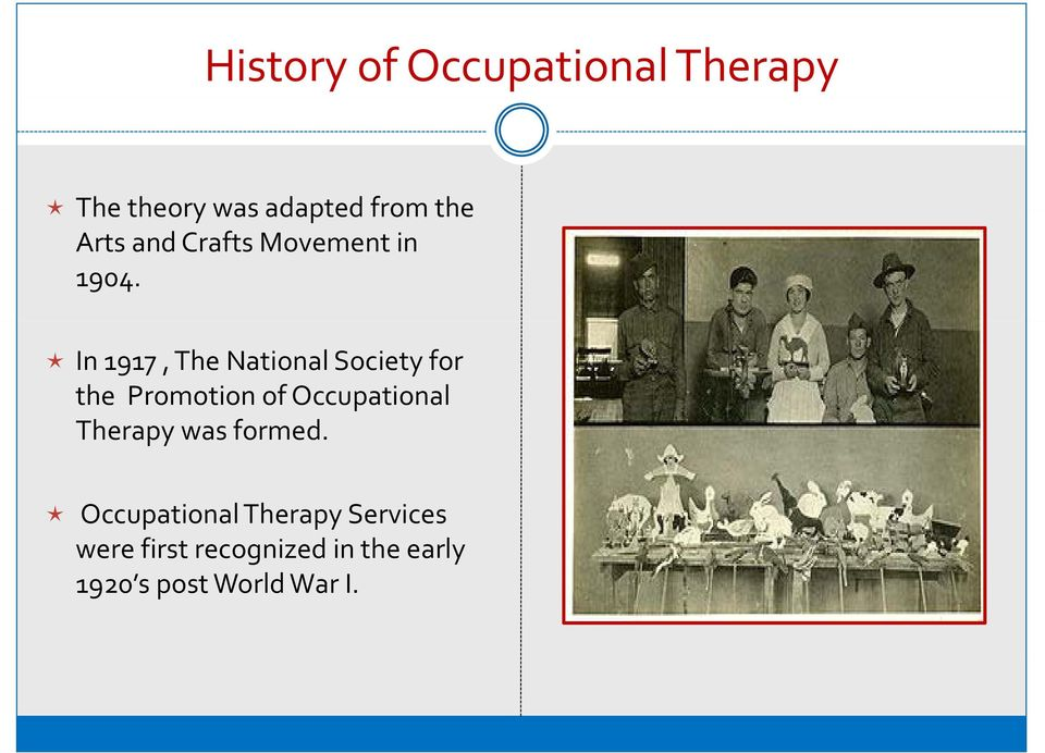 In 1917, The National Society for the Promotion of Occupational