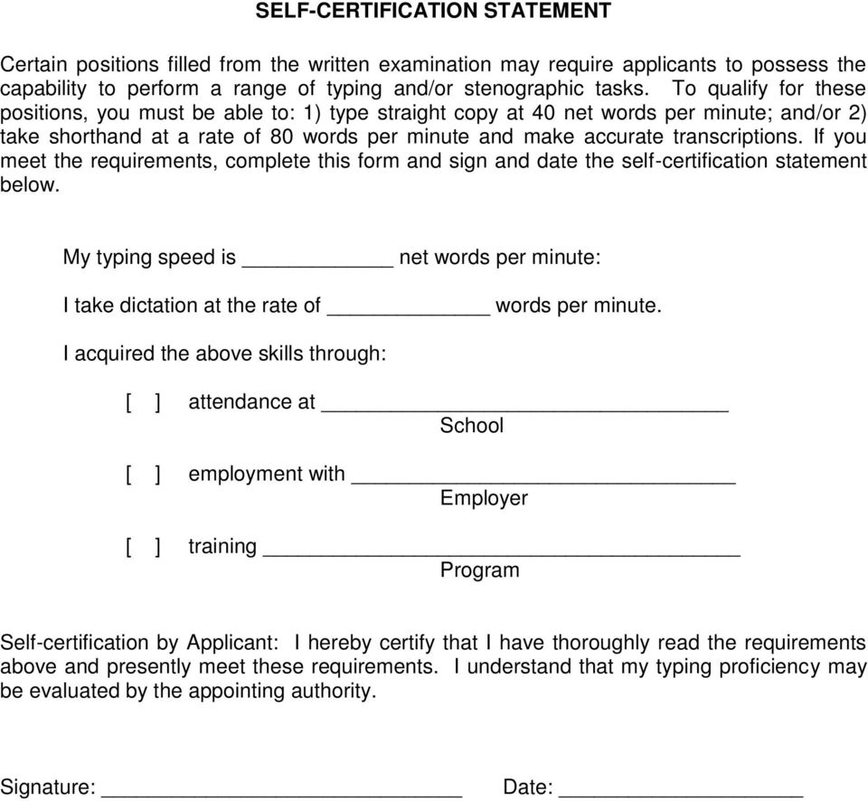 If you meet the requirements, complete this form and sign and date the self-certification statement below. My typing speed is net words per minute: I take dictation at the rate of words per minute.