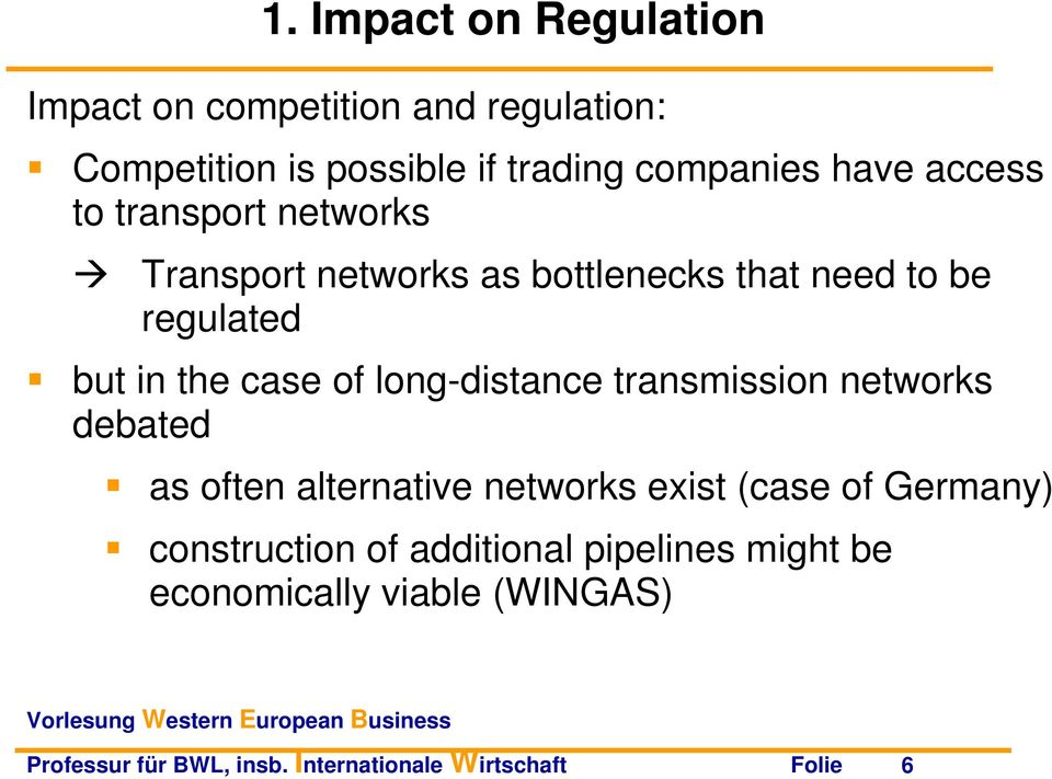 long-distance transmission networks debated as often alternative networks exist (case of Germany) construction