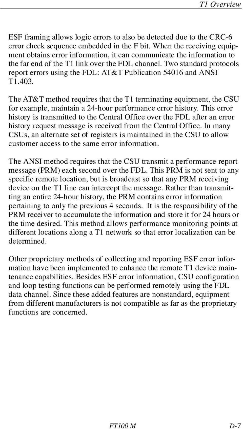 Two standard protocols report errors using the FDL: AT&T Publication 546 and ANSI T.43.