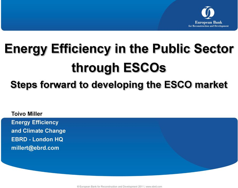Efficiency and Climate Change EBRD - London HQ millert@ebrd.