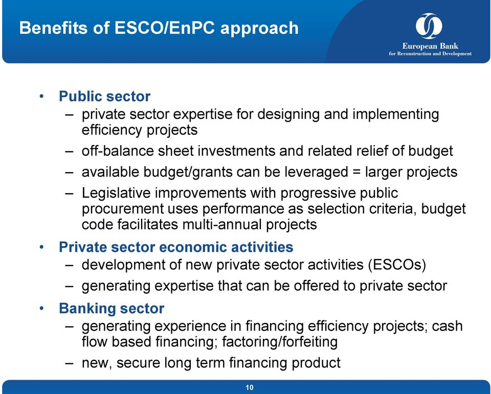 code facilitates multi-annual projects Private sector economic activities development of new private sector activities (ESCOs) generating expertise that can be offered to