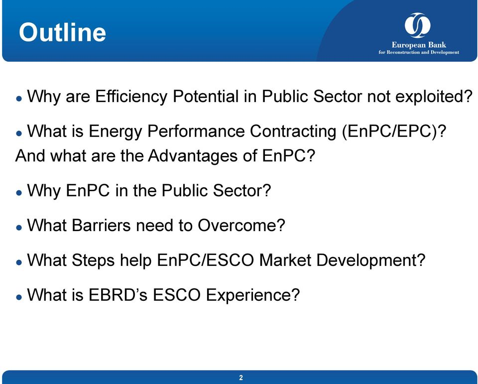 And what are the Advantages of EnPC? Why EnPC in the Public Sector?