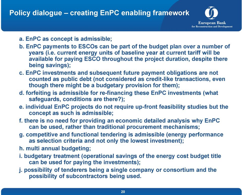 forfeiting is admissible for re-financing these EnPC investments (what safeguards, conditions are there?); e.