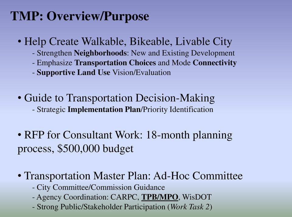 Implementation Plan/Priority Identification RFP for Consultant Work: 18-month planning process, $500,000 budget Transportation Master Plan: