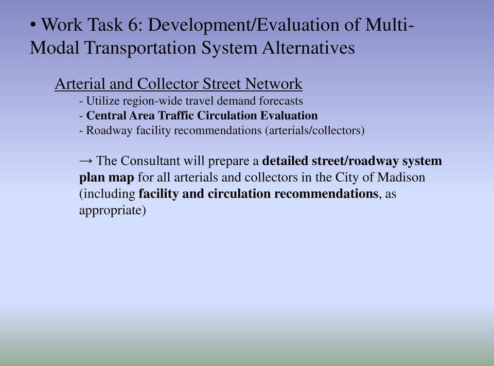 facility recommendations (arterials/collectors) The Consultant will prepare a detailed street/roadway system plan map