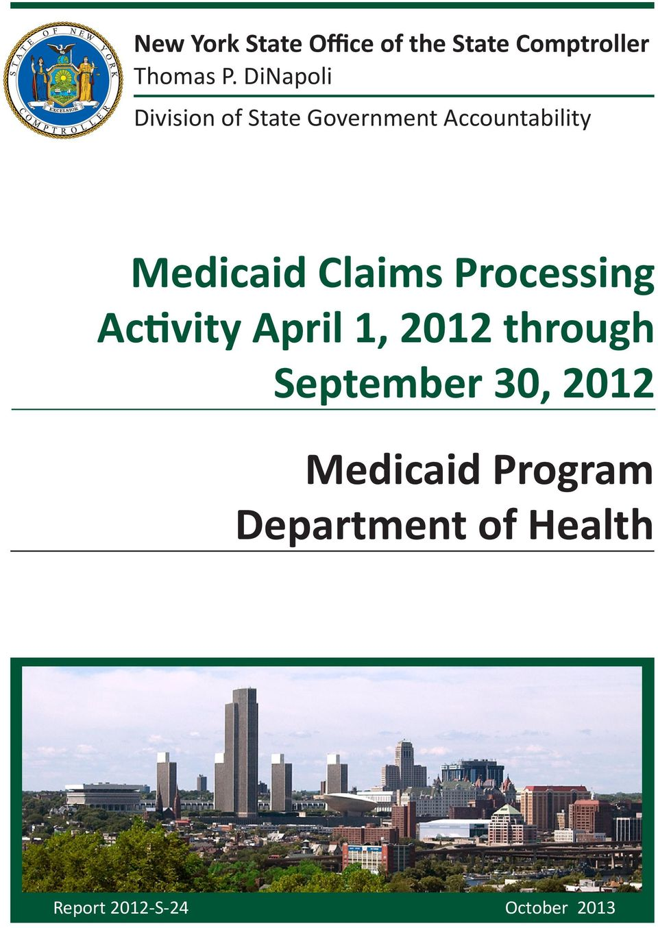 Claims Processing Activity April 1, 2012 through September 30,