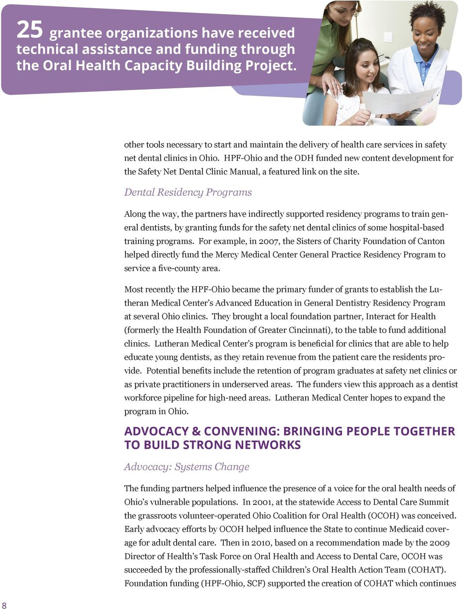 HPF-Ohio and the ODH funded new content development for the Safety Net Dental Clinic Manual, a featured link on the site.