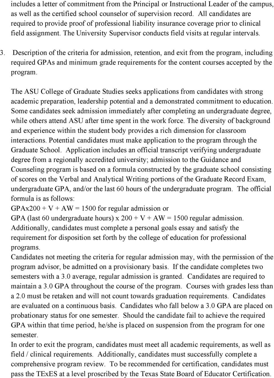 Description of the criteria for admission, retention, and exit from the program, including required GPAs and minimum grade requirements for the content courses accepted by the program.