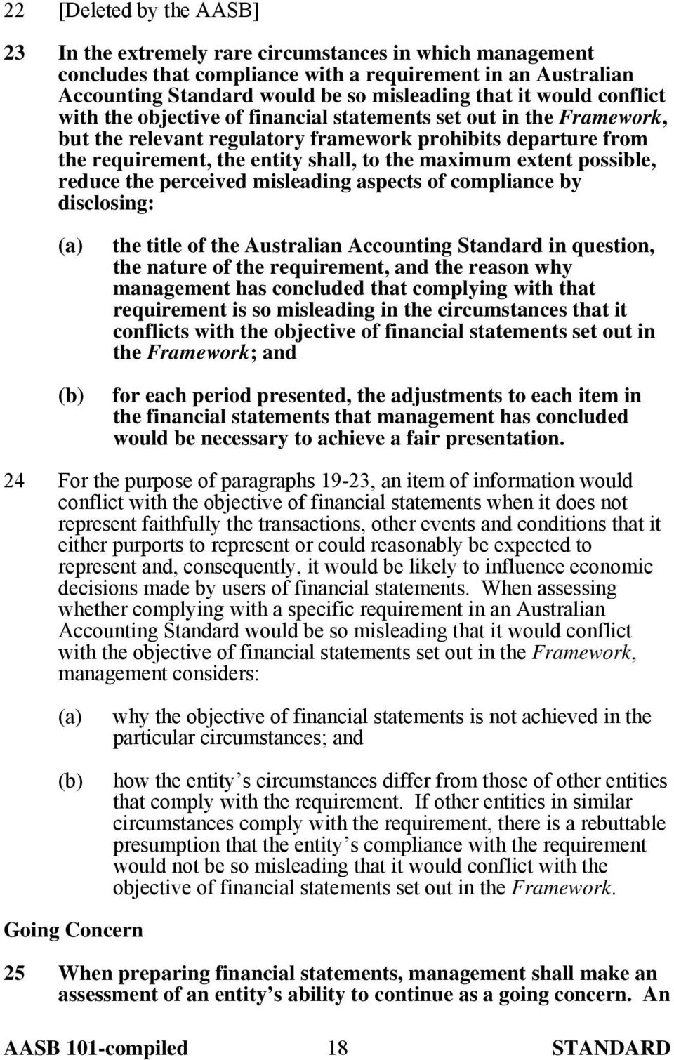 extent possible, reduce the perceived misleading aspects of compliance by disclosing: the title of the Australian Accounting Standard in question, the nature of the requirement, and the reason why