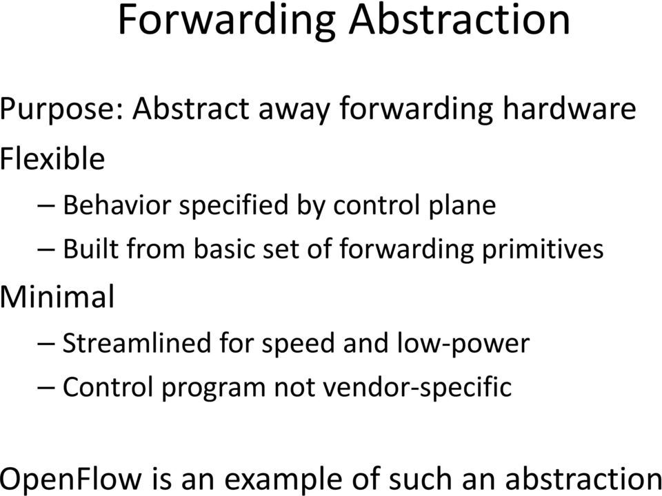 forwarding primitives Minimal Streamlined for speed and low power