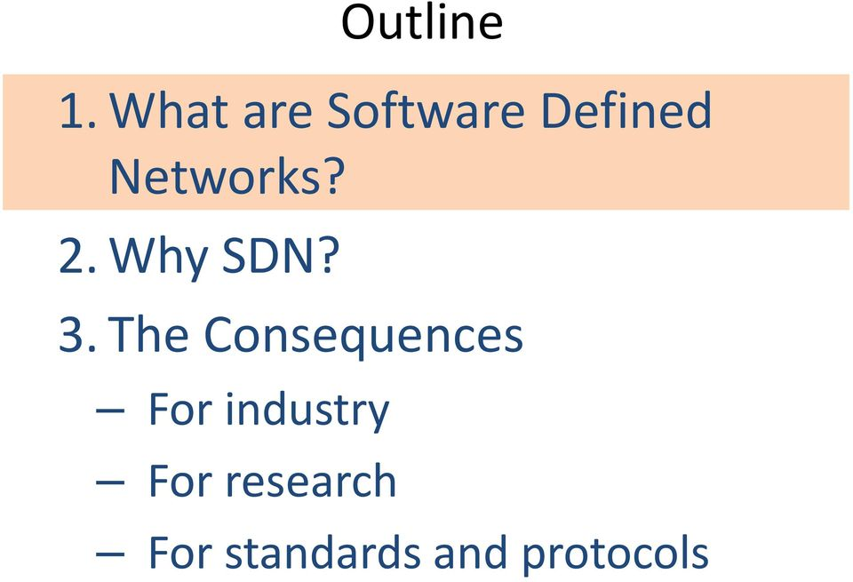 Networks? 2. Why SDN? 3.