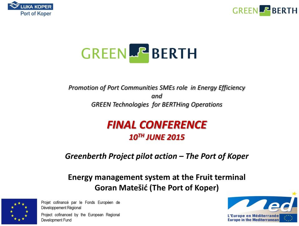 JUNE 2015 Greenberth Project pilot action The Port of Koper Energy