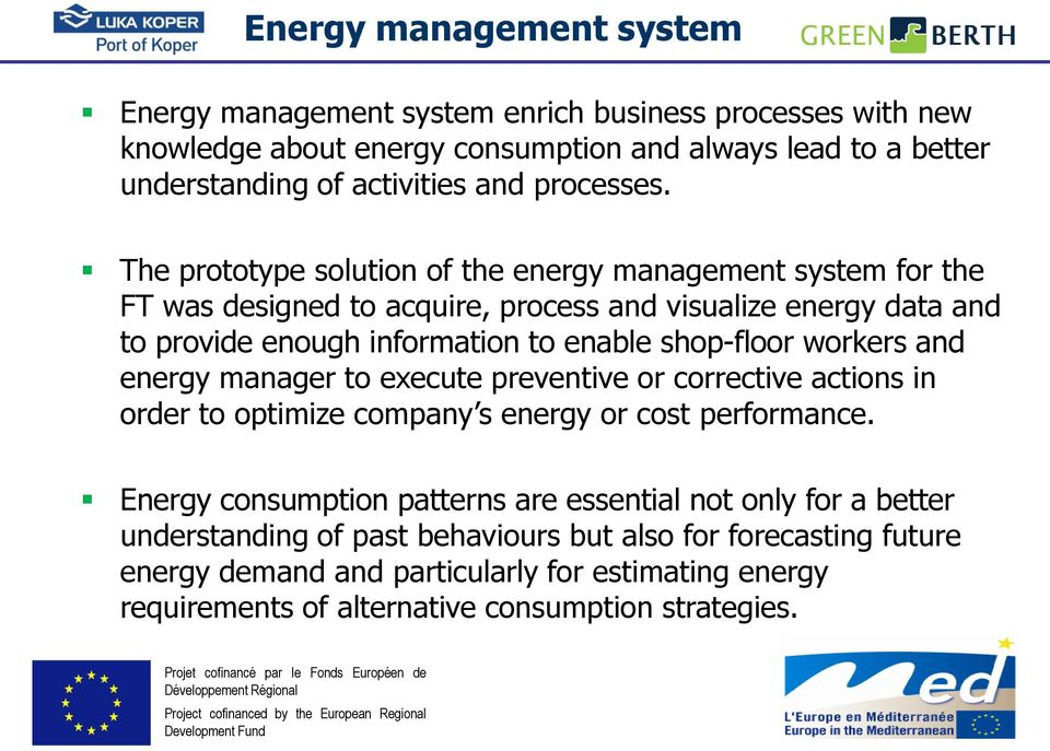 The prototype solution of the energy management system for the FT was designed to acquire, process and visualize energy data and to provide enough information to enable shop-floor
