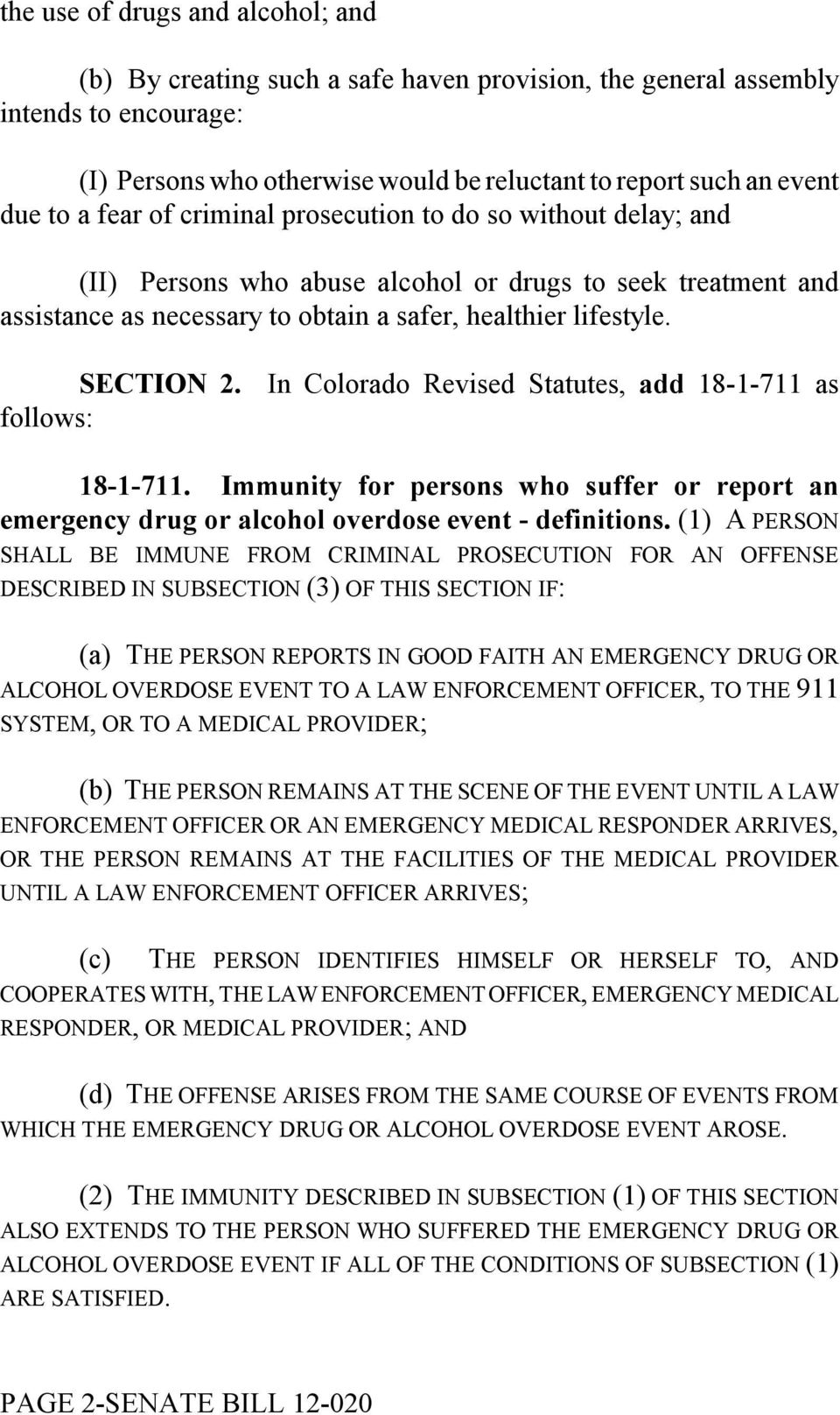 In Colorado Revised Statutes, add 18-1-711 as follows: 18-1-711. Immunity for persons who suffer or report an emergency drug or alcohol overdose event - definitions.