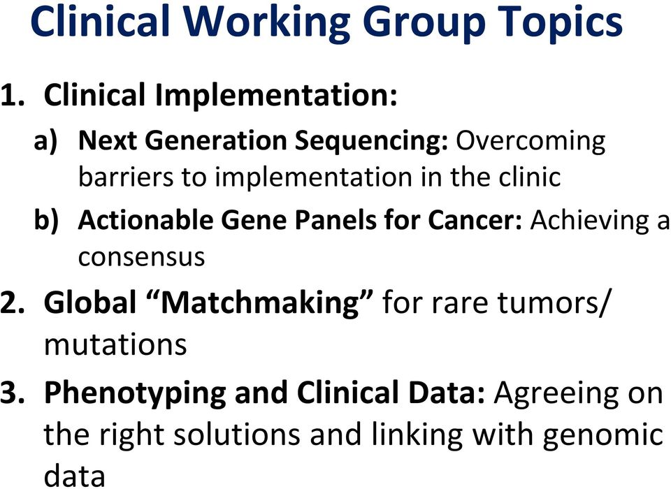 implementation in the clinic b) Actionable Gene Panels for Cancer: Achieving a