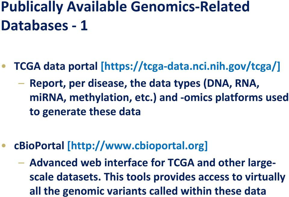 ) and omics platforms used to generate these data cbioportal
