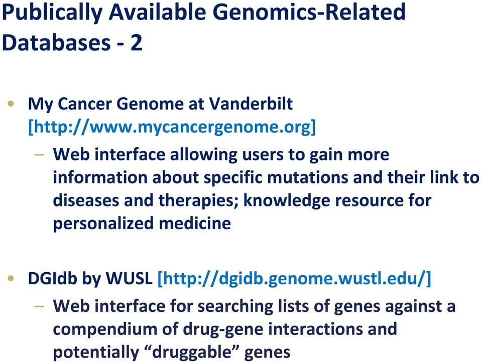 and therapies; knowledge resource for personalized medicine DGIdb by WUSL [http://dgidb.genome.wustl.