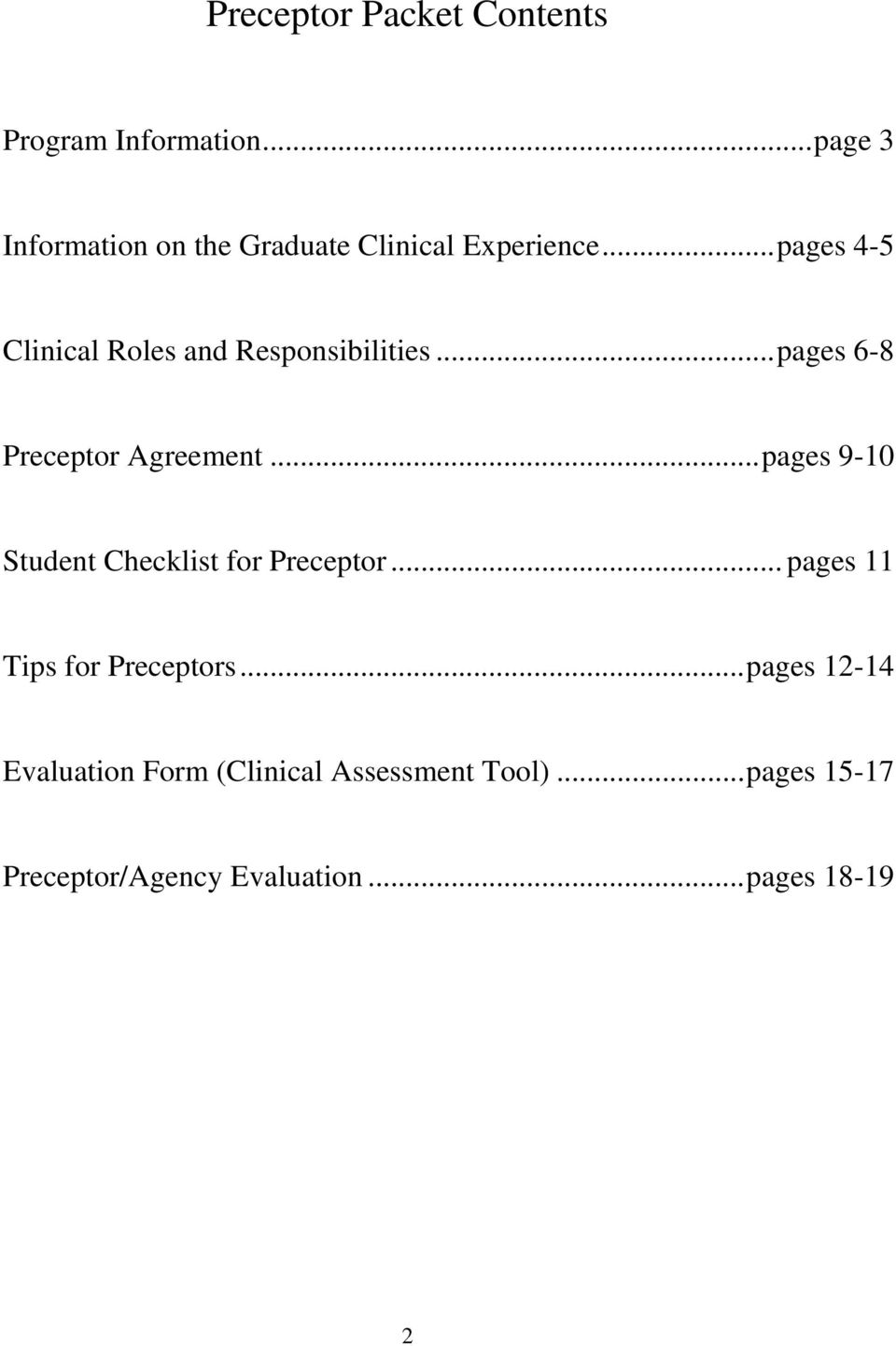 .. pages 4-5 Clinical Roles and Responsibilities... pages 6-8 Preceptor Agreement.