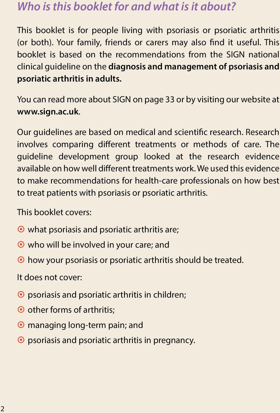 You can read more about SIGN on page 33 or by visiting our website at www.sign.ac.uk. Our guidelines are based on medical and scientific research.