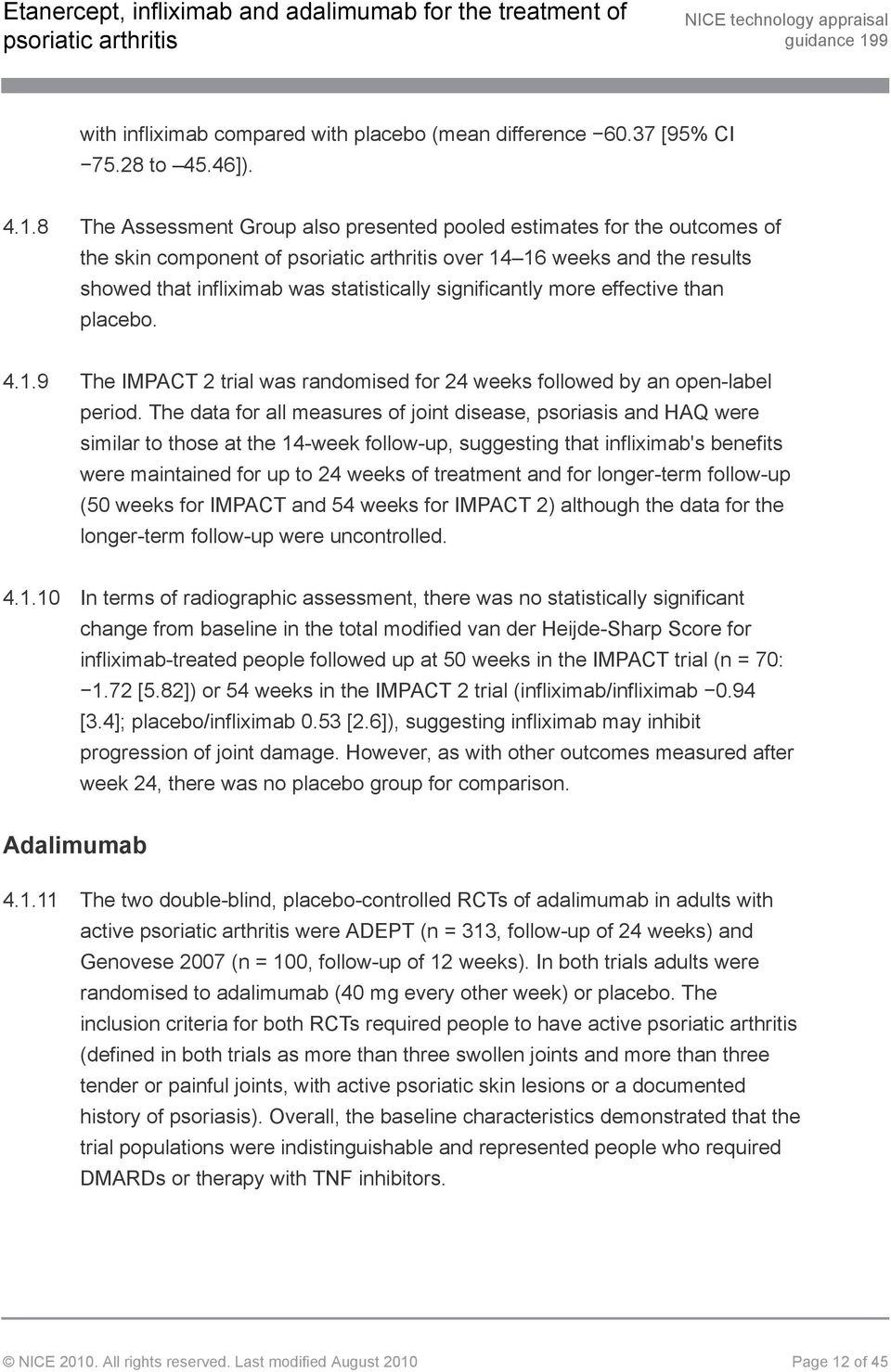 than placebo. 4.1.9 The IMPACT 2 trial was randomised for 24 weeks followed by an open-label period.