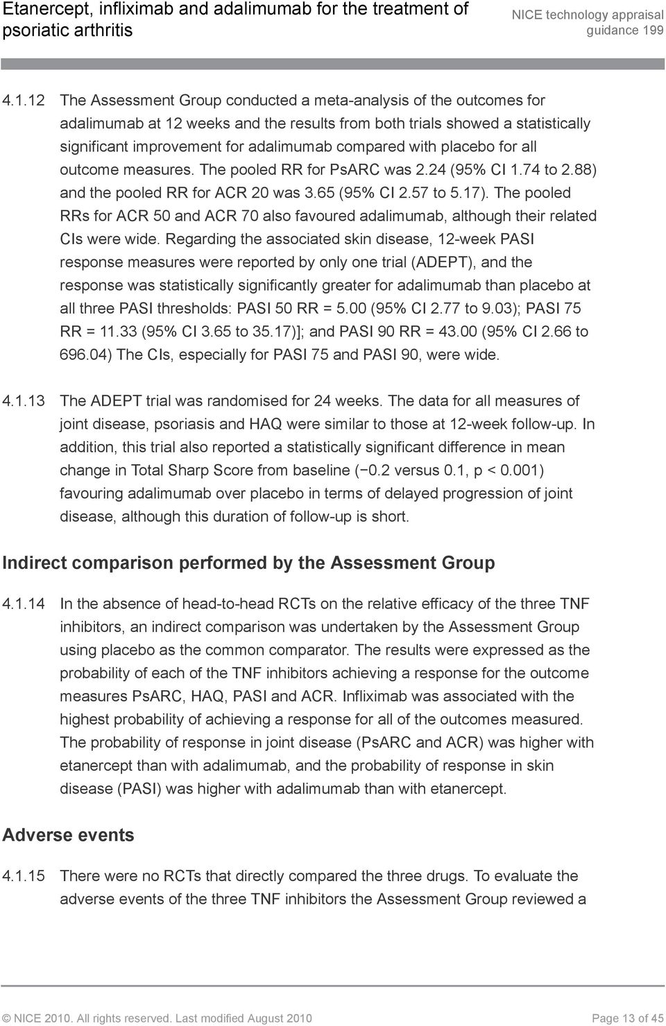 The pooled RRs for ACR 50 and ACR 70 also favoured adalimumab, although their related CIs were wide.