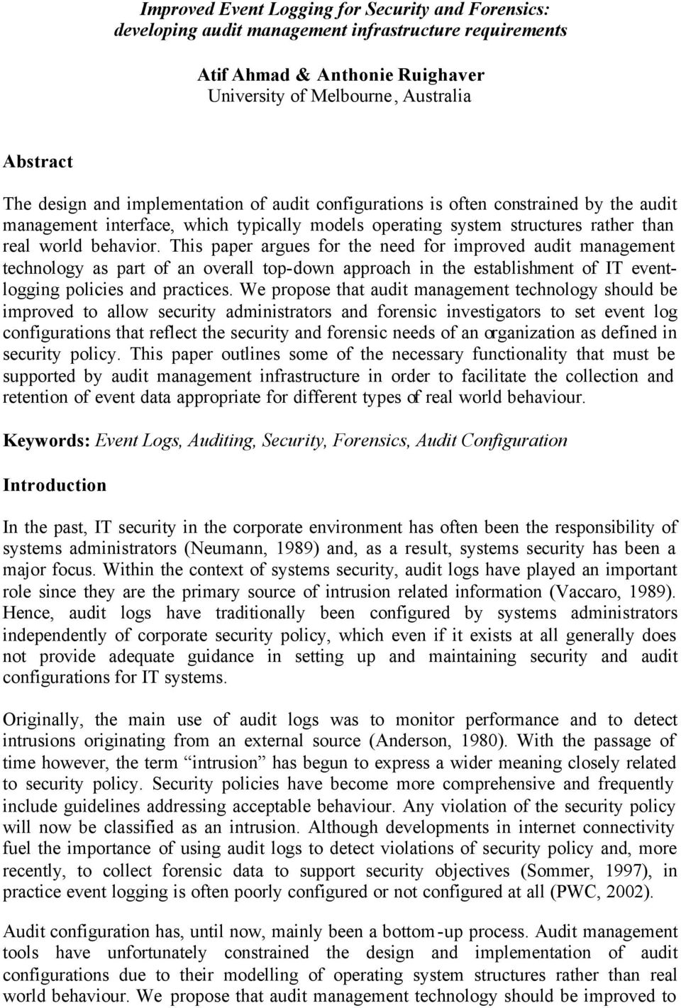 This paper argues for the need for improved audit management technology as part of an overall top-down approach in the establishment of IT eventlogging policies and practices.