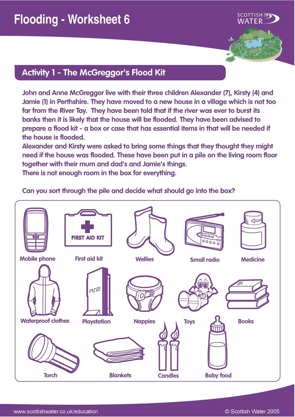 They have been advised to prepare a flood kit - a box or case that has essential items in that will be needed if the house is flooded.