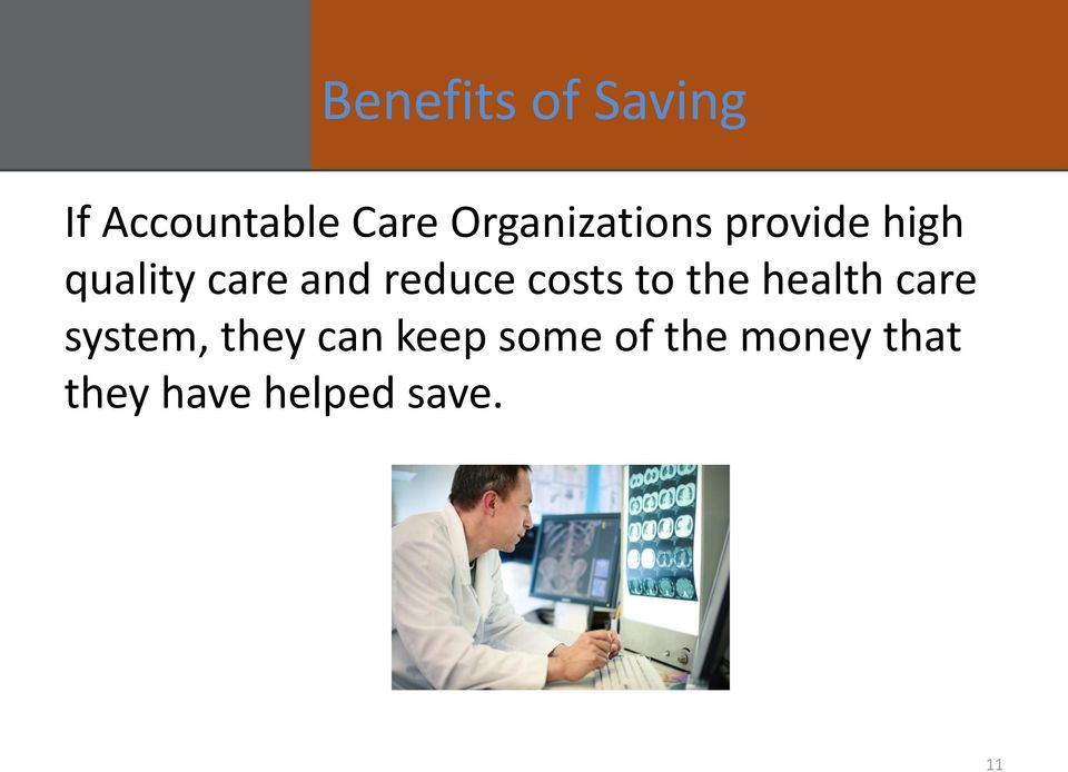 reduce costs to the health care system, they