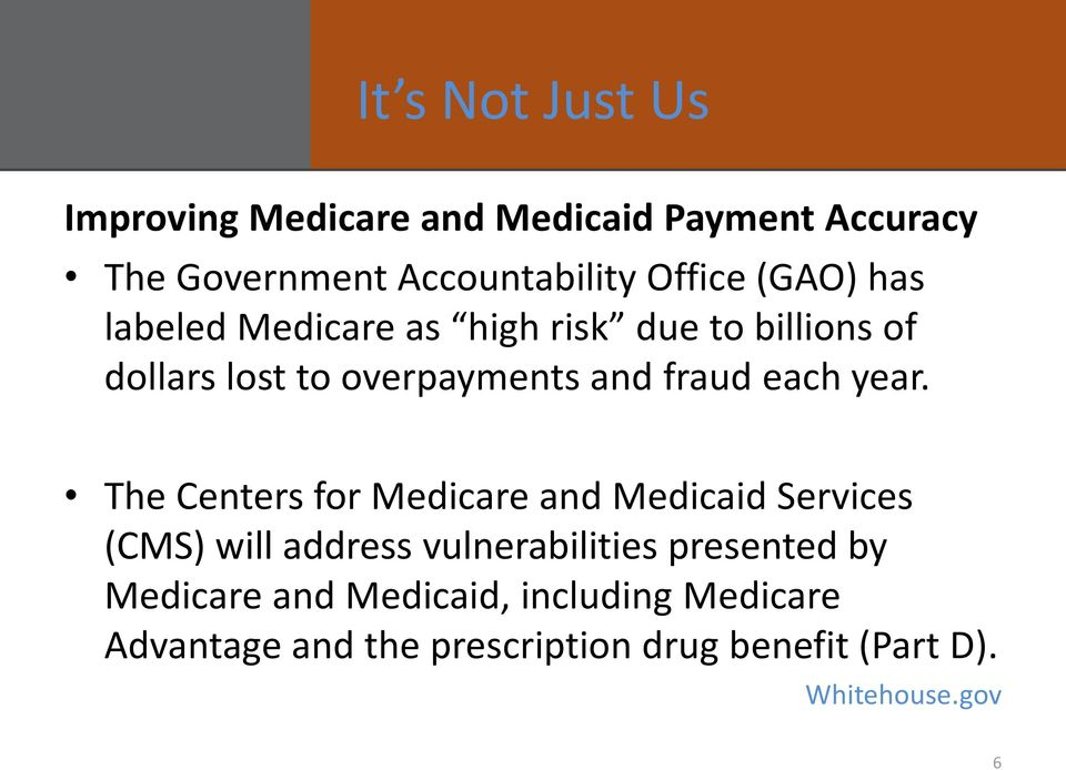 year. The Centers for Medicare and Medicaid Services (CMS) will address vulnerabilities presented by