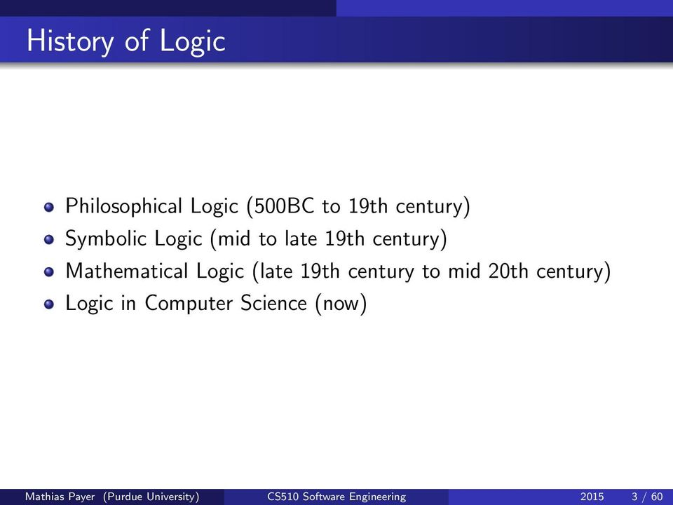 19th century to mid 20th century) Logic in Computer Science (now)