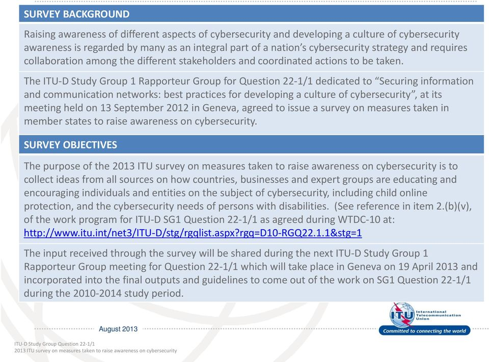 The ITU D Study Group 1 Rapporteur Group for Question 22 1/1 dedicated to Securing information and communication networks: best practices for developing a culture of cybersecurity, at its meeting