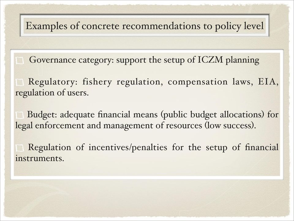 Budget: adequate financial means (public budget allocations) for legal enforcement and
