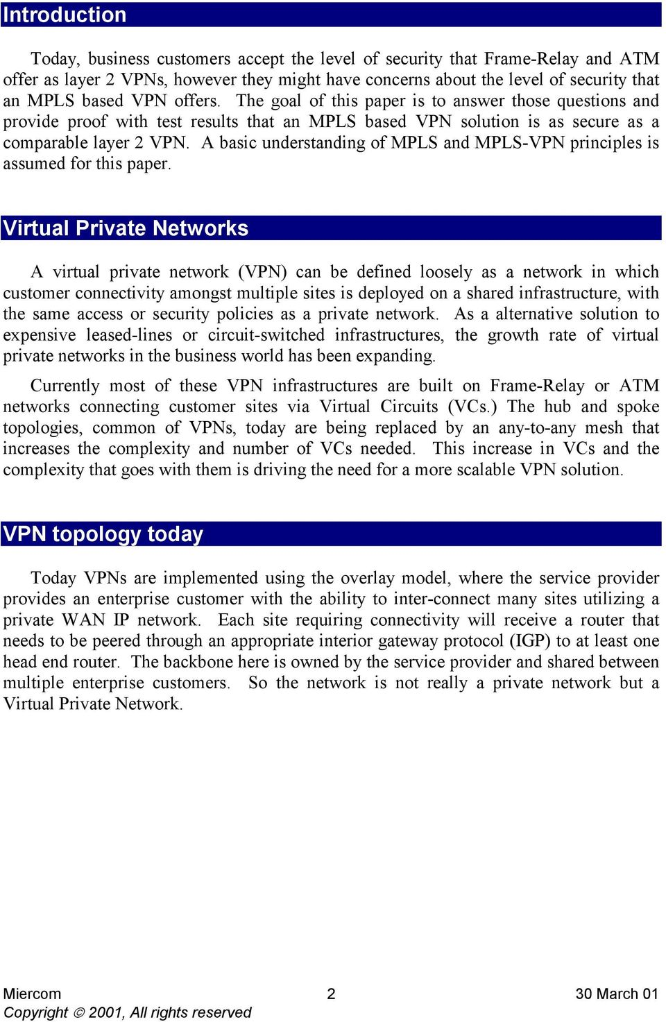 A basic understanding of MPLS and MPLS-VPN principles is assumed for this paper.
