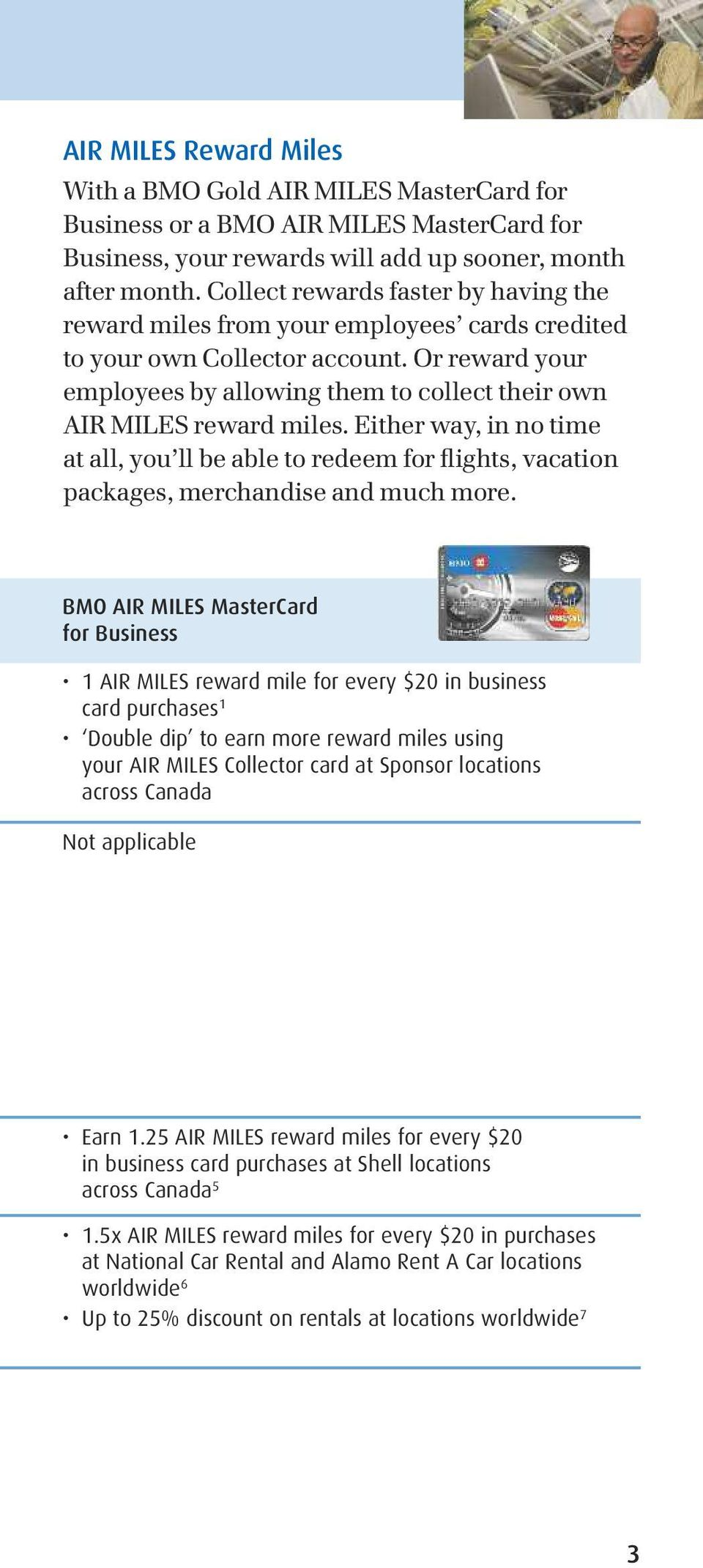Or reward your employees by allowing them to collect their own AIR MILES reward miles.
