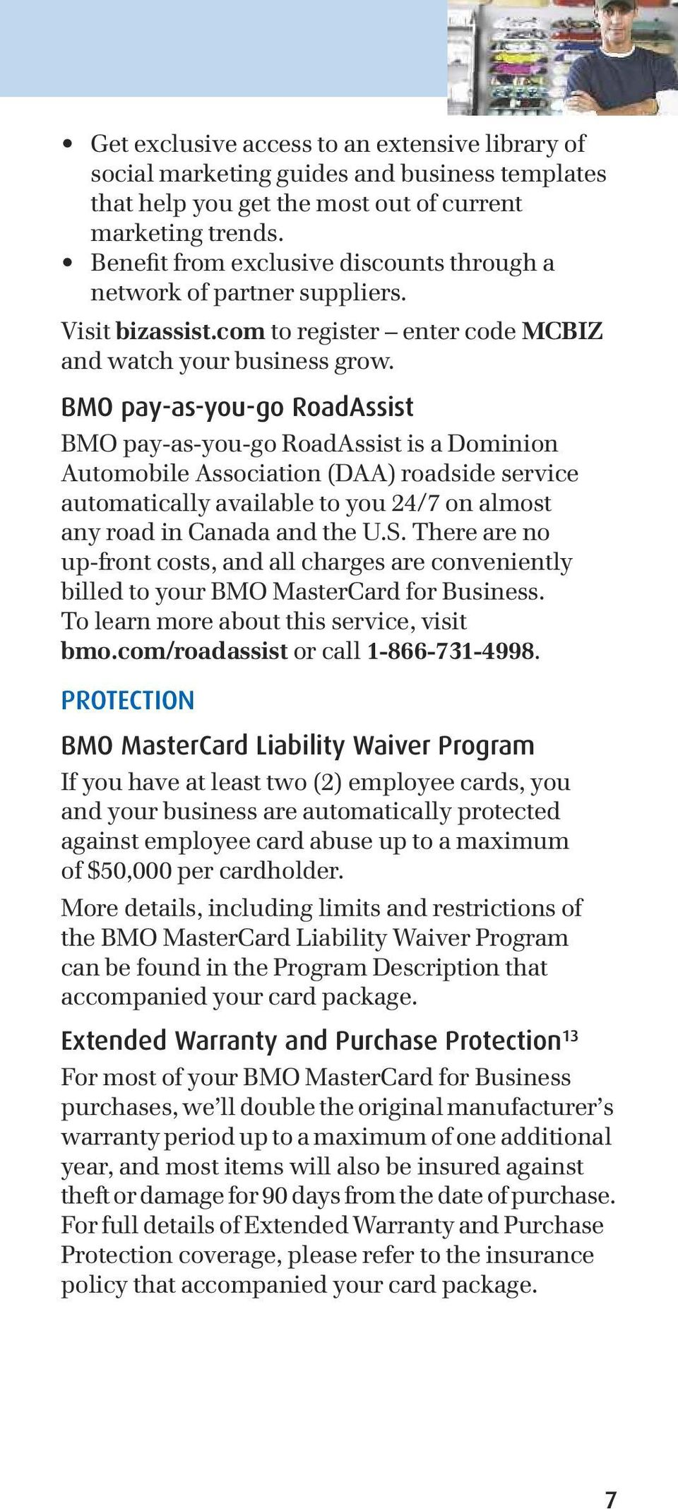 BMO pay-as-you-go RoadAssist BMO pay-as-you-go RoadAssist is a Dominion Automobile Association (DAA) roadside service automatically available to you 24/7 on almost any road in Canada and the U.S.