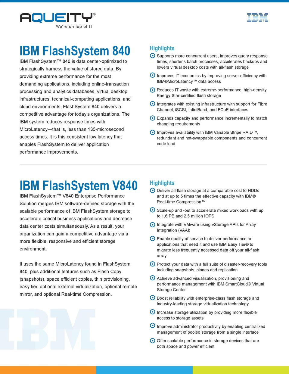applications, and cloud environments, FlashSystem 840 delivers a competitive advantage for today s organizations.