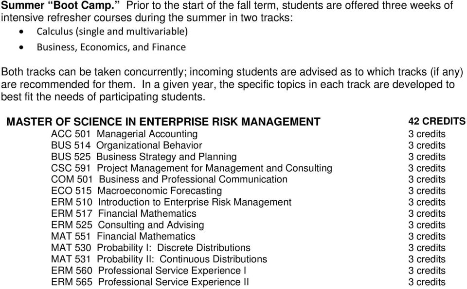 Finance Both tracks can be taken concurrently; incoming students are advised as to which tracks (if any) are recommended for them.