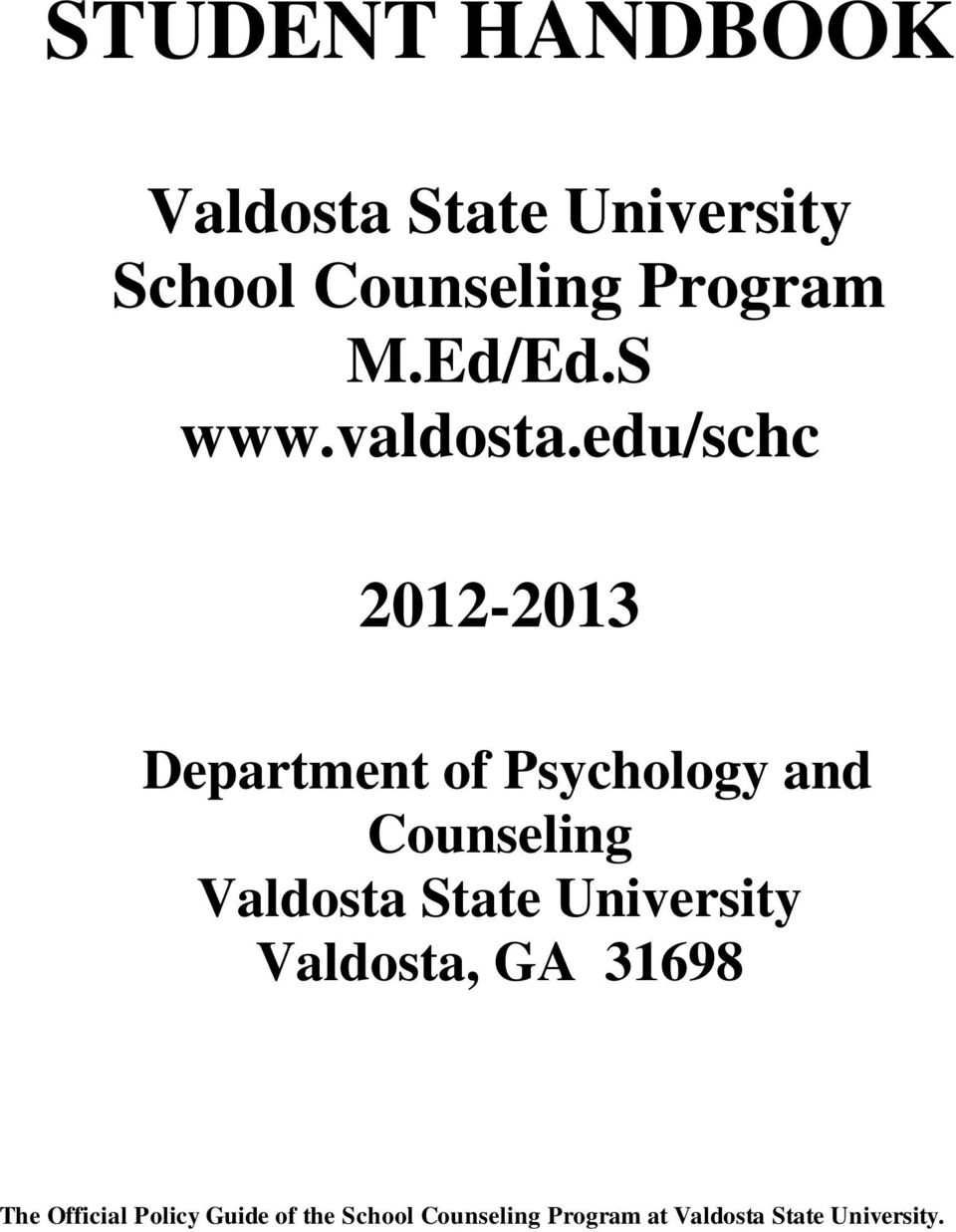 edu/schc 2012-2013 Department of Psychology and Counseling Valdosta
