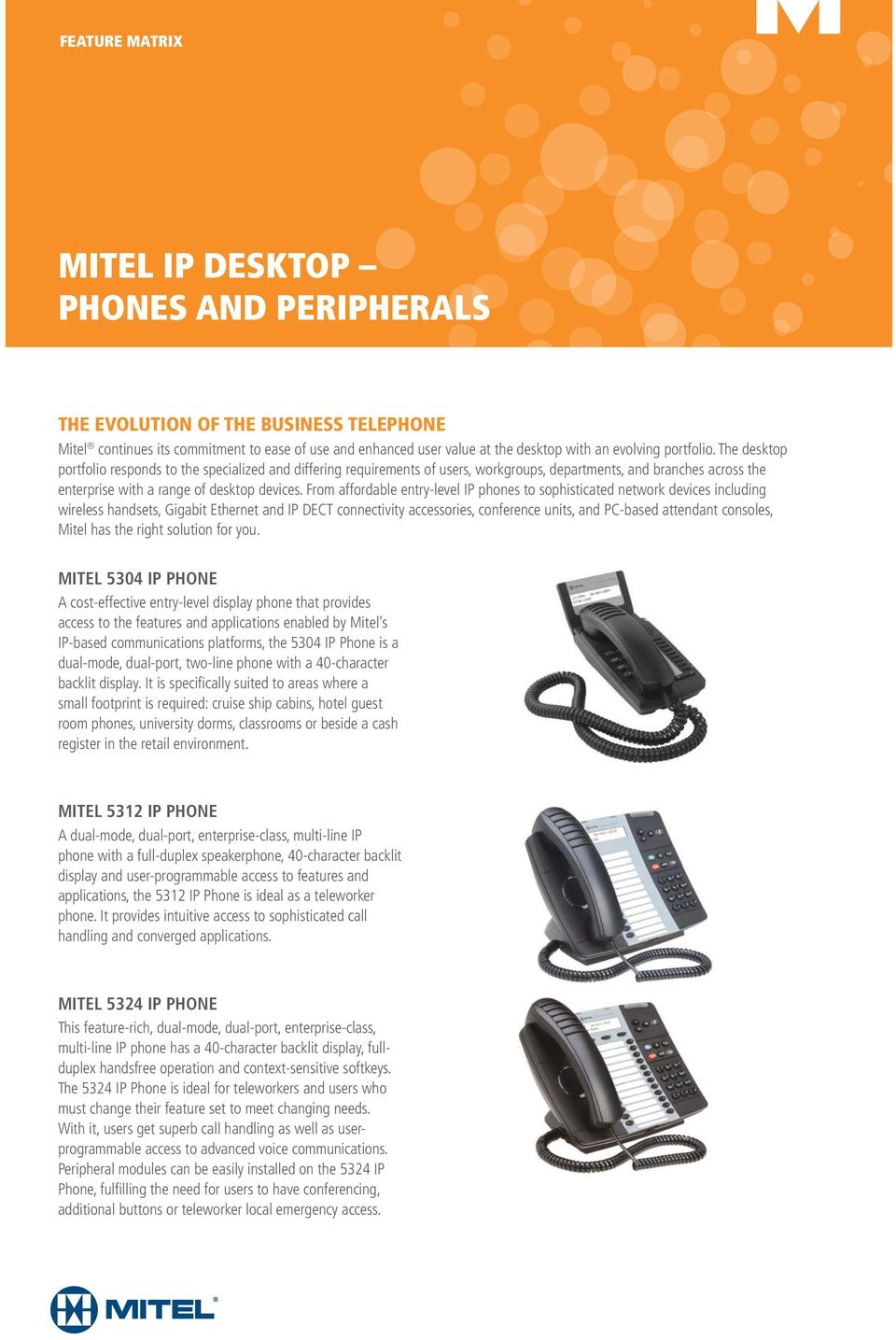 From affordable entry-level IP phones to sophisticated network devices including wireless handsets, Gigabit Ethernet and IP DECT connectivity accessories, conference units, and PC-based attendant