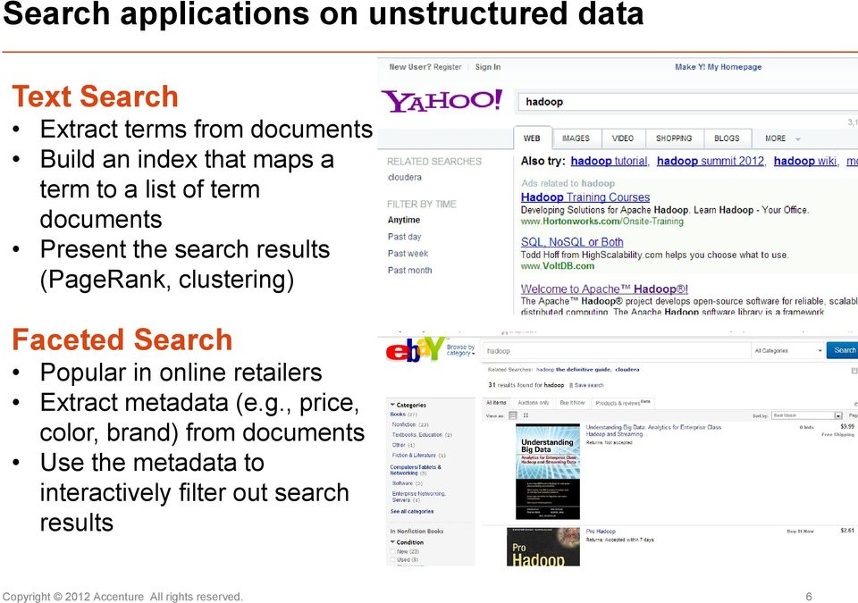 Faceted Search Popular in online retailers Extract metadata (e.g.